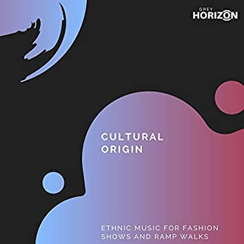 Cultural Origin - Ethnic Music For Fashion Shows And Ramp Walks