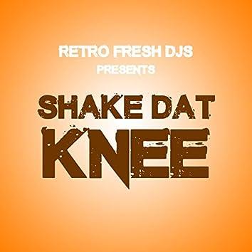 Shake Dat Knee