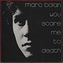 Best you scare me to death marc bolan Reviews