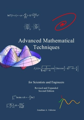 Advanced Mathematical Techniques: for Scientists and Engineers, second edition