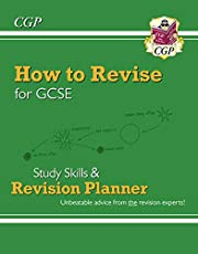 How to Revise for GCSE: Study Skills & Planner - from CGP, the Revision Experts: perfect for the 2022 and 2023 exams