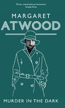Murder In The Dark by [Margaret Atwood]