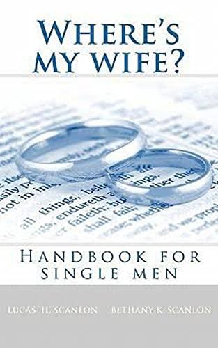 Where's My Wife?: Handbook For Single Men (English Edition)