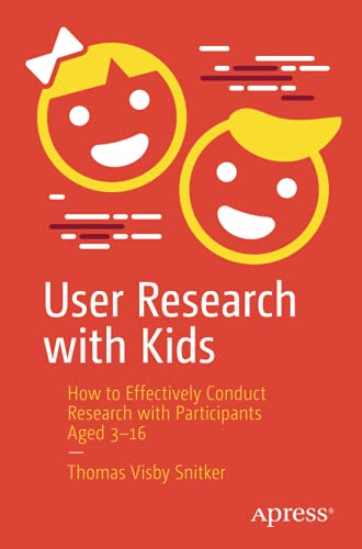 User Research with Kids: How to Effectively Conduct Research with Participants Aged 3-16