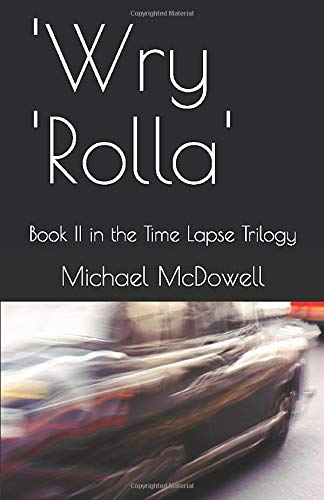 'Wry 'Rolla': Book II in the Time Lapse Trilogy