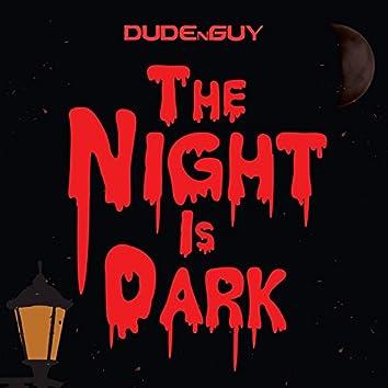 The Night Is Dark