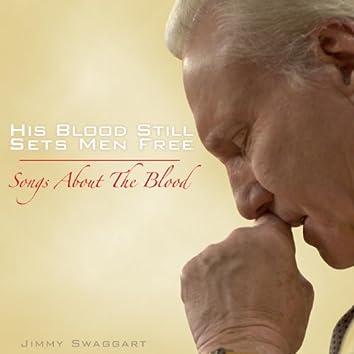 His Blood Still Sets Men Free