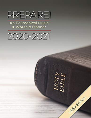 Compare Textbook Prices for Prepare! 2020-2021 NRSV Edition: An Ecumenical Music & Worship Planner  ISBN 9781501896460 by Scifres, Mary,Bone, David L.