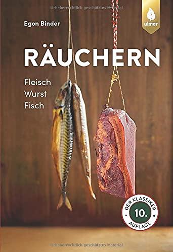 Räuchern: Fleisch, Wurst, Fisch. Der Klassiker in 10. Auflage