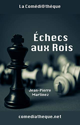 Échecs aux Rois (French Edition)
