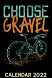 Choose Gravel Calendar 2022: Gravel Bike Funny Cyclist MTB Cycling Themed Calendar 2022 Cover Appointment Planner Book & Organizer For Daily Notes