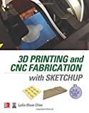 3D Printing and CNC Fabrication with SketchUp
