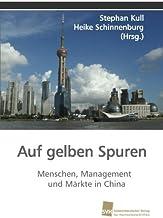 Auf gelben Spuren: Menschen, Management und Märkte in China