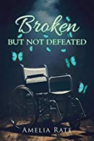 Broken but Not Defeated