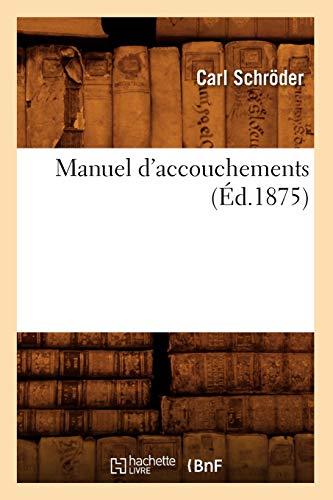 Manuel d'accouchements (Éd.1875)