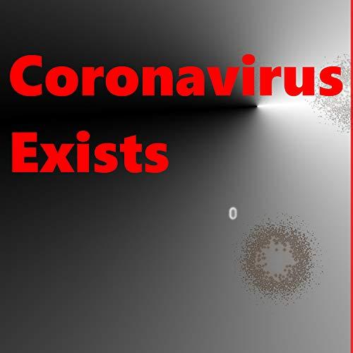 Coronavirus Exists