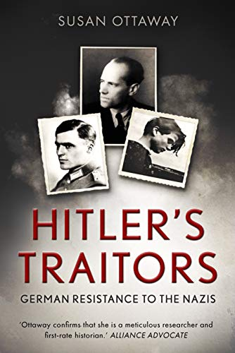 Hitler's Traitors: German resistance to the Nazis (English Edition)