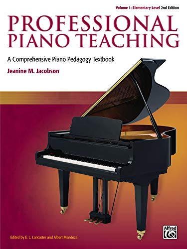 Compare Textbook Prices for Professional Piano Teaching, Vol 1: A Comprehensive Piano Pedagogy Textbook 2 Edition ISBN 0038081505596 by Jacobson, Jeanine,Lancaster, E. L.,Mendoza, Albert