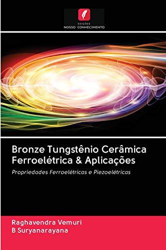 Bronze Tungstênio Cerâmica Ferroelétrica & Aplicações