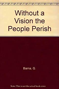 Paperback Without a Vision the People Perish Book