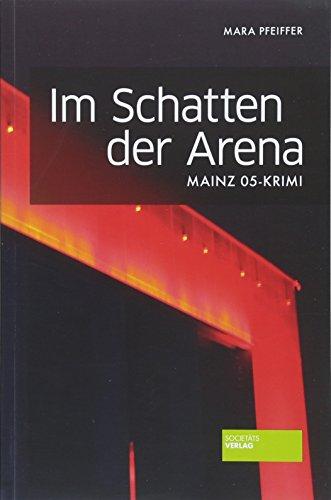 Im Schatten der Arena - Mainz 05-Krimi