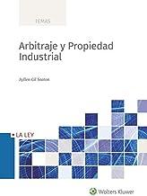 Arbitraje y Propiedad Industrial (Spanish Edition)