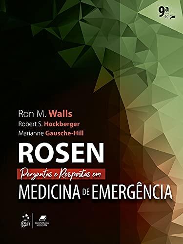Rosen Perguntas e Respostas em Medicina de Emergência
