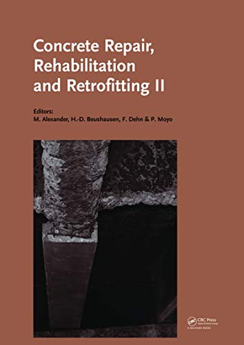 Concrete Repair, Rehabilitation and Retrofitting II: 2nd International Conference on Concrete Repair, Rehabilitation and Retrofitting, ICCRRR-2, 24-26 ... Cape Town, South Africa (English Edition)