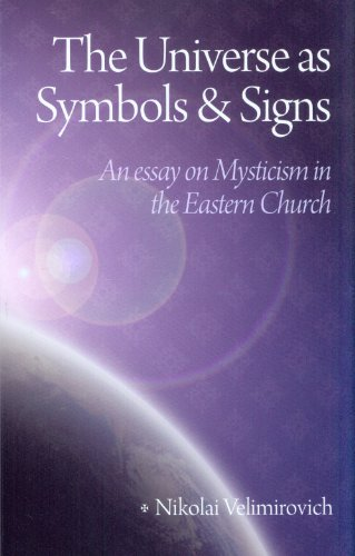 The Universe as Symbols and Signs: An Essay on Mysticism in the Eastern Church by [St. Nikolai Velimirovic, Sergei Arhipov]