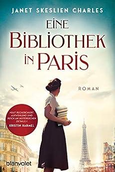Eine Bibliothek in Paris: Roman (German Edition) van [Janet Skeslien Charles, Elfriede Peschel]