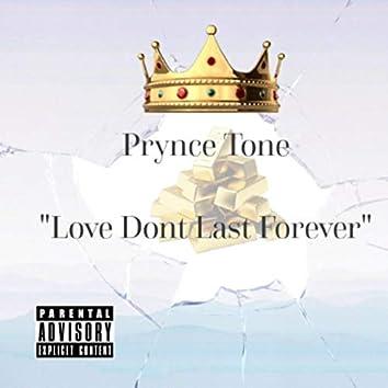 Love Dont Last Forever