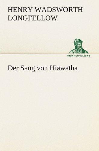 Der Sang von Hiawatha (TREDITION CLASSICS)