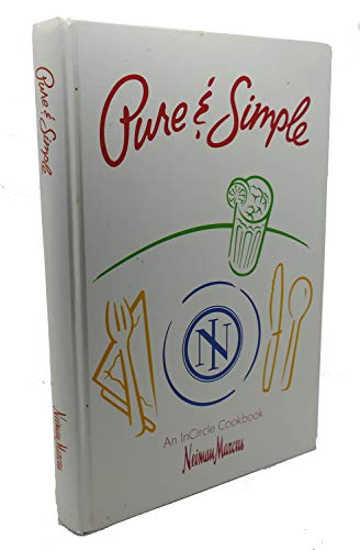 Pure & Simple: An InCircle Cookbook (Neiman Marcus)