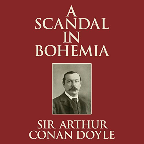 A Scandal in Bohemia                   Written by:                                                                                                                                 Arthur Conan Doyle                               Narrated by:                                                                                                                                 Stephen Thorne                      Length: 53 mins     Not rated yet     Overall 0.0