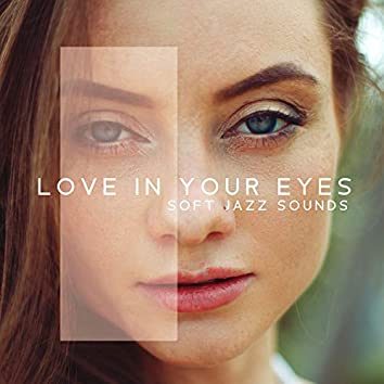 Love in Your Eyes – Soft Jazz Sounds, Elegant Dinner, Intimate Atmosphere with Romantic Tones