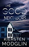 The Good Neighbors: a twisted domestic suspense
