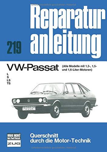 VW - Passat / Alle Modelle mit 1,3, 1,5 u. 1,6-Ltr.Motor / L/S/LS/TS (Reparaturanleitungen)