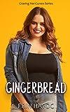 Gingerbread: A BBW Instalove Romance (Craving Her Curves Book 1)