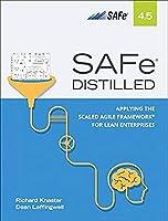 SAFe 4.5 Distilled: Applying the Scaled Agile Framework for Lean Enterprises