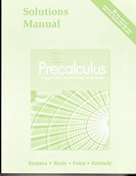 Precalculus: Graphical, Numerical, Algebraic Students Solutions Manual 0321369939 Book Cover