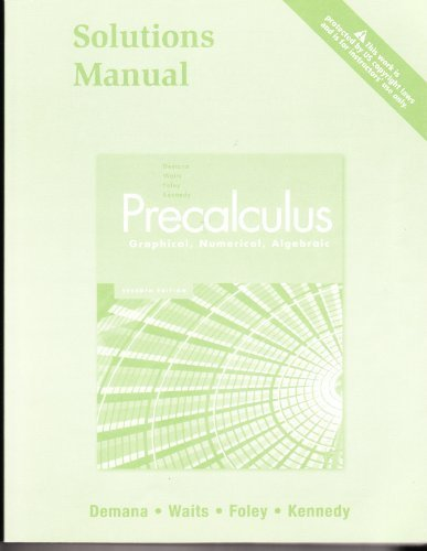Precalculus Graphical, Numerical, Algebraic : Instructors Solutions Manual