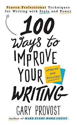 Provost, G: 100 Ways To Improve Your Writing (updated)