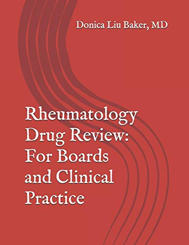 Compare Textbook Prices for Rheumatology Drug Review: For Boards and Clinical Practice  ISBN 9781660800612 by Baker, Donica Liu