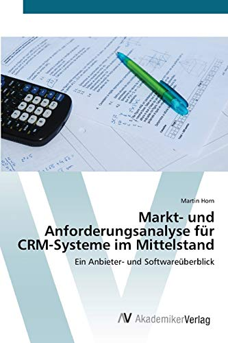 Markt- und Anforderungsanalyse für CRM-Systeme im Mittelstand: Ein Anbieter- und Softwareüberblick