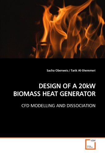 DESIGN OF A 20kW BIOMASS HEAT GENERATOR: CFD MODELLING AND DISSOCIATION