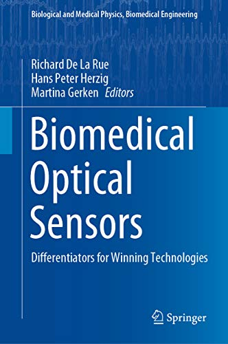 Biomedical Optical Sensors: Differentiators for Winning Technologies (Biological and Medical Physics, Biomedical Engineering) (English Edition)