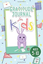 Gratitude Journal For Kids Ages 5-10: A Daily 5 minutes Journal for Children to Practice and Cultivate Affirmation, Positive Thinking & Mindfulness