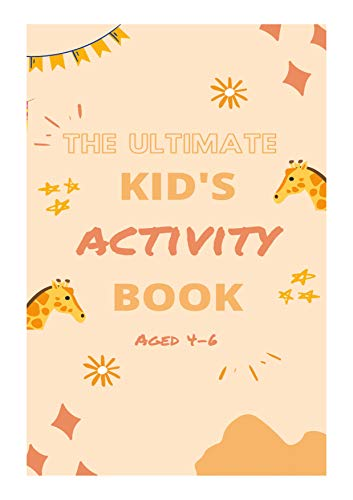 The Ultimate Kid's Activity Book, All in one Puzzle Book, Hours of Learn and Fun (English Edition)