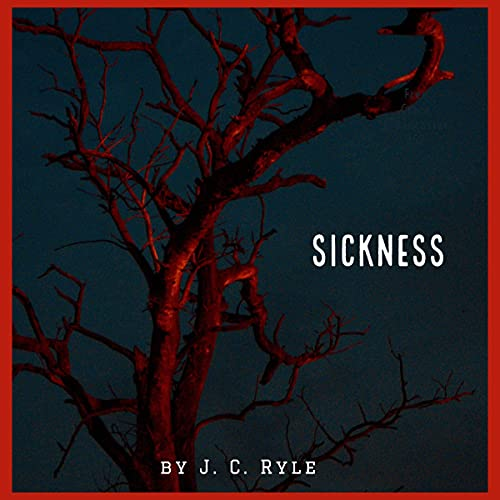 Sickness Audiobook By J. C. Ryle cover art