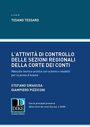 L'attività di controllo delle sezioni regionali della Corte dei Conti. Manuale teorico-pratico con schemi e modelli per la prova d'esame